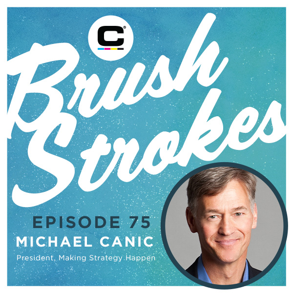Brush Strokes | Episode 75- Michael Canic